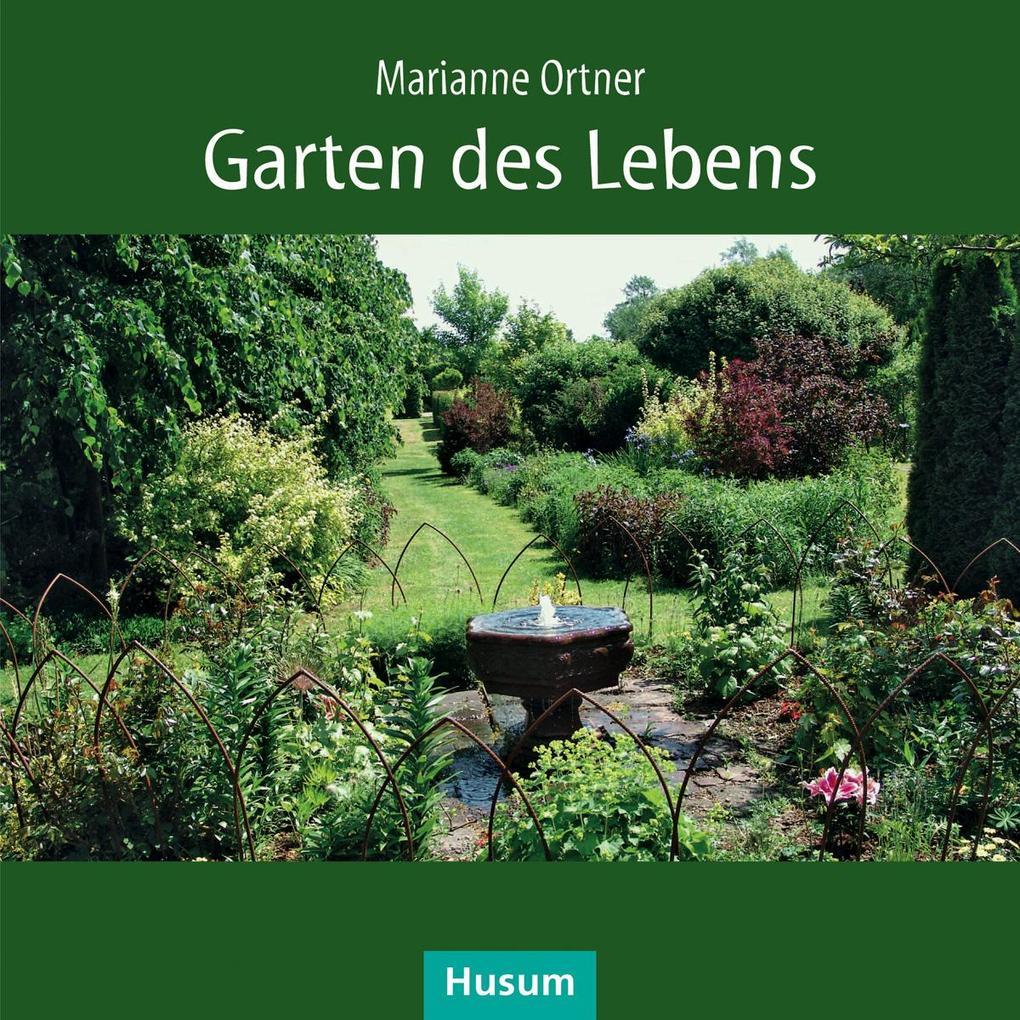 Garten des Lebens als Buch von Marianne Ortner