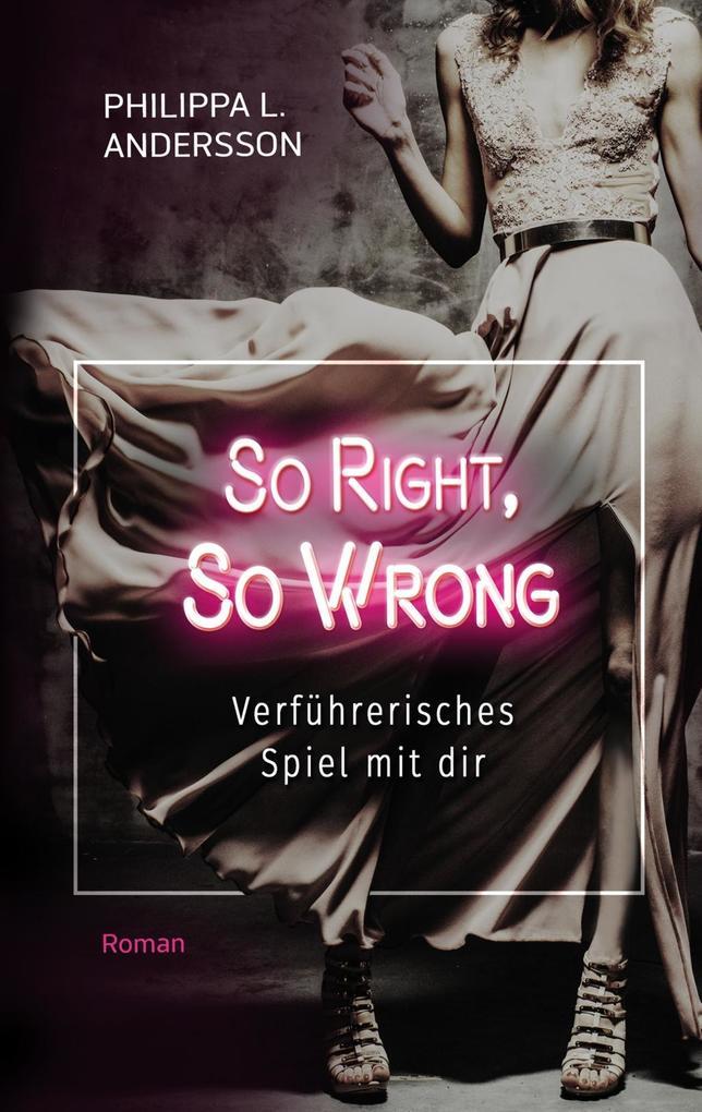So Right, So Wrong - Verführerisches Spiel mit dir als Taschenbuch