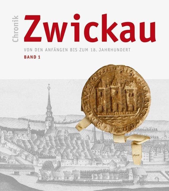 Chronik Zwickau, Band 1 als Buch von