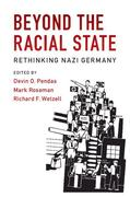 Beyond the Racial State: Rethinking Nazi Germany