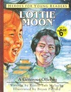 Lottie Moon a Generous Offering (Heroes for Young Readers)