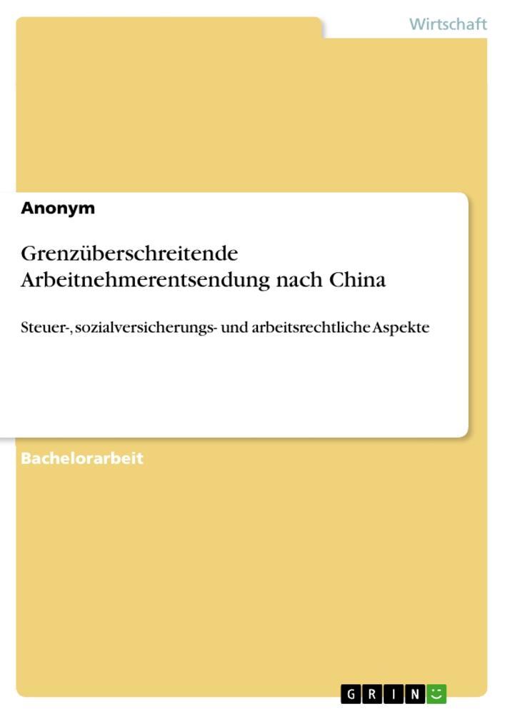 9783668550544 - Anonym: Grenzüberschreitende Arbeitnehmerentsendung nach China als Buch von Anonym - Buch