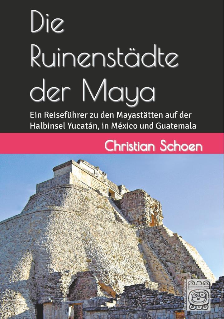 Die Ruinenstädte der Maya als Buch