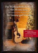 Das Weihnachtsliederbuch für Alt und Jung. Gesang und Gitarre.