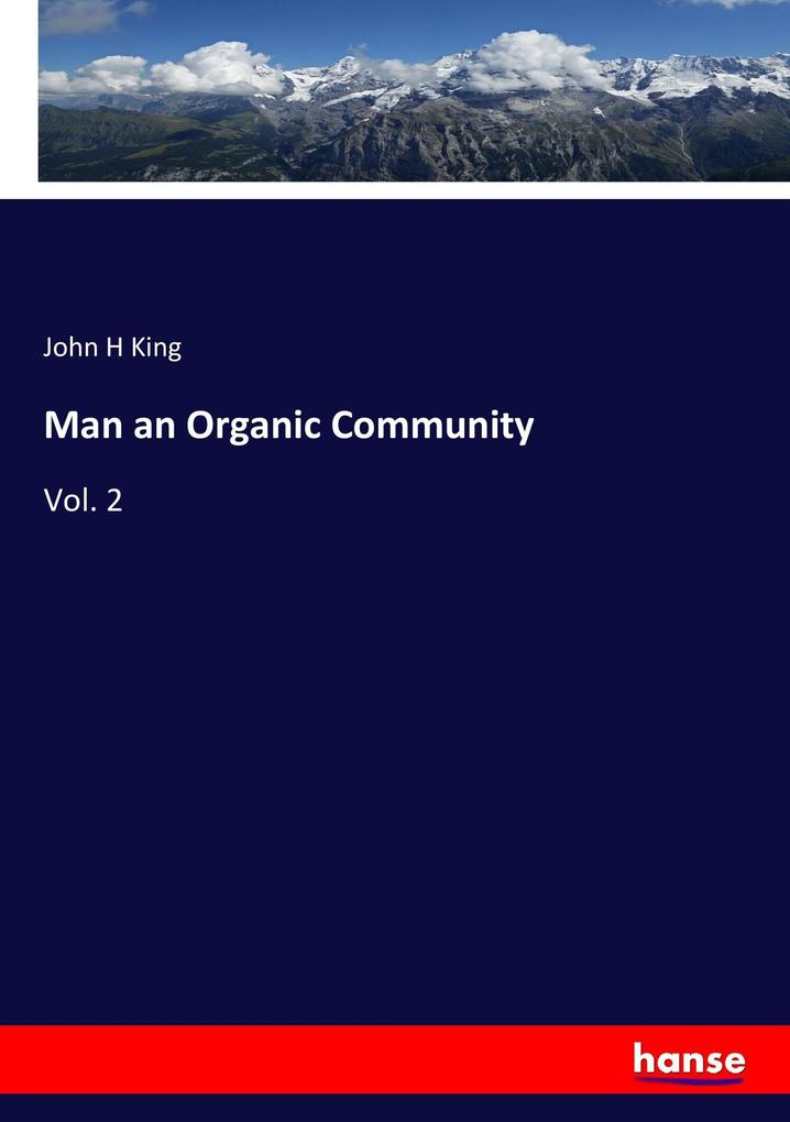 Man an Organic Community als Buch von John H King