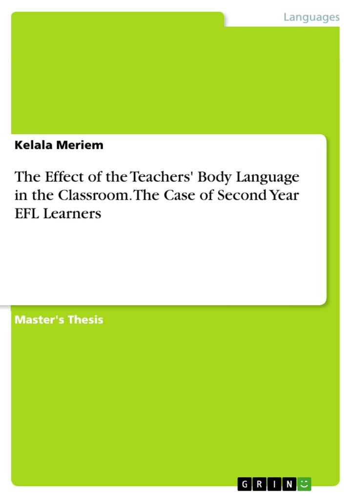 9783668551053 - Kelala Meriem: The Effect of the Teachers´ Body Language in the Classroom. The Case of Second Year EFL Learners als Buch von Kelala Meriem - Buch