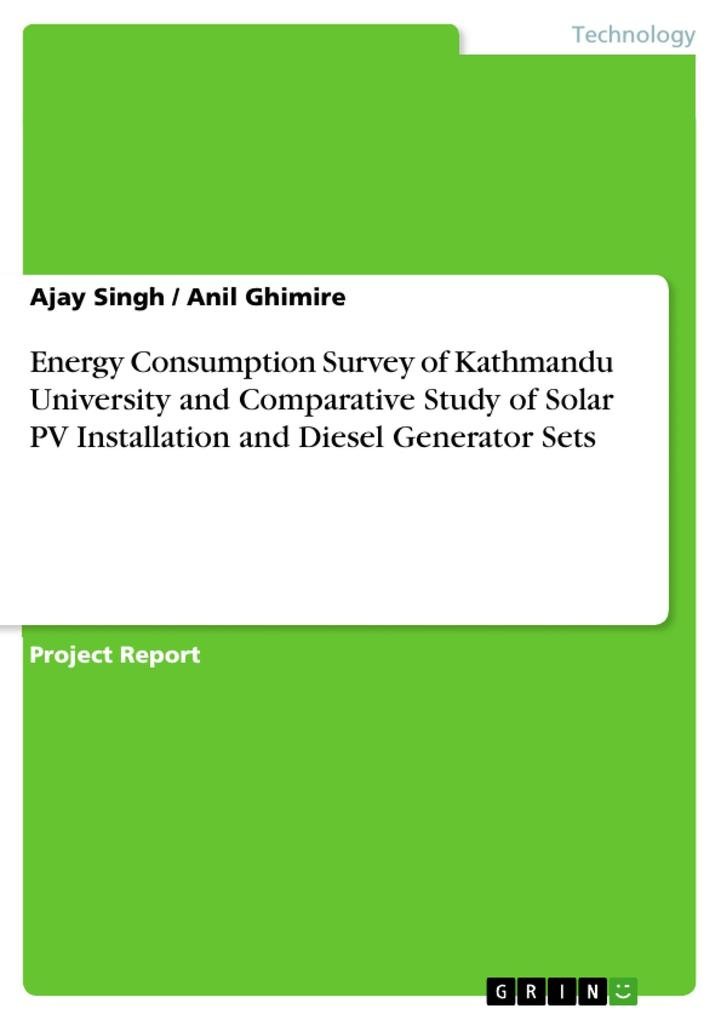 9783668553422 - Ajay Singh, Anil Ghimire: Energy Consumption Survey of Kathmandu University and Comparative Study of Solar PV Installation and Diesel Generator Sets als Buch von Ajay Singh... - Buch