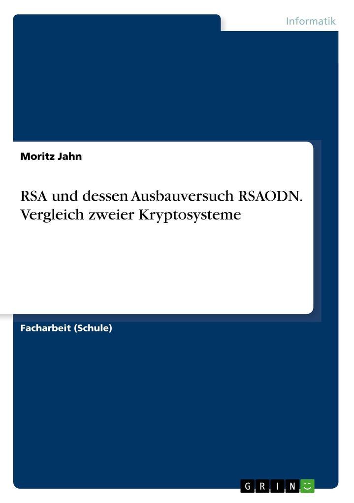 9783668550766 - Moritz Jahn: RSA und dessen Ausbauversuch RSAODN. Vergleich zweier Kryptosysteme als Buch von Moritz Jahn - Buch