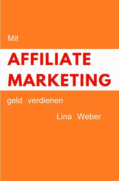 Mit Affiliate Marketing geld verdienen als Buch...