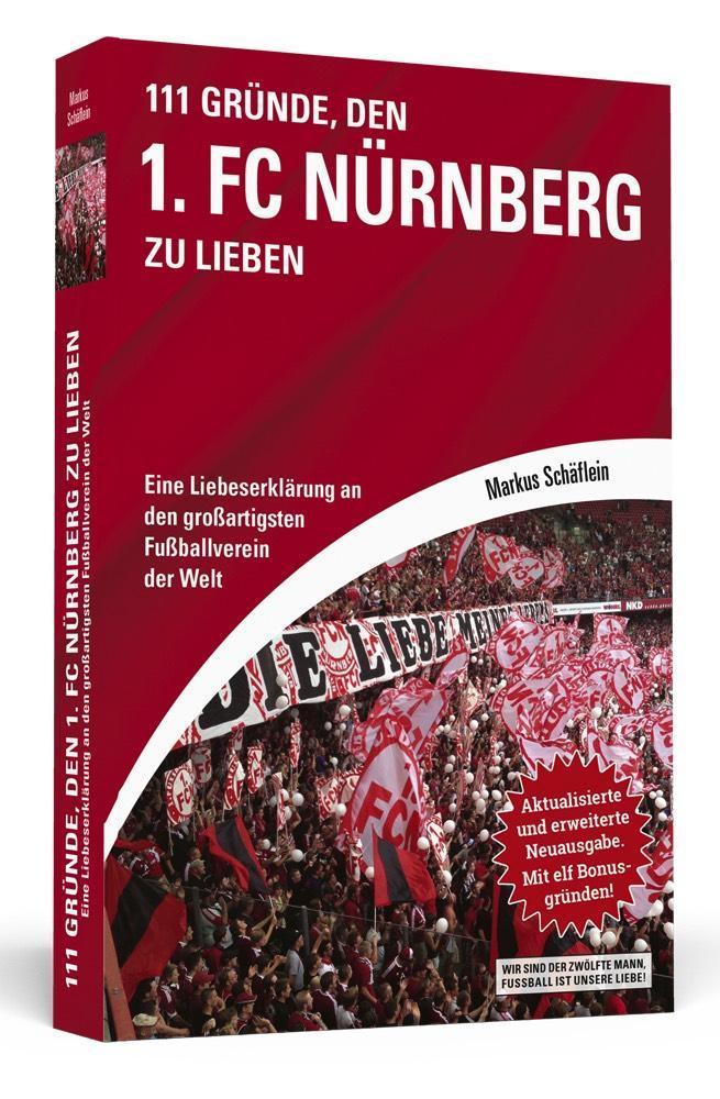 111 Gründe, den 1. FC Nürnberg zu lieben als Buch von Markus Schäflein