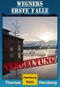 Vergeltung: Wegners erste Fälle (7.Teil)