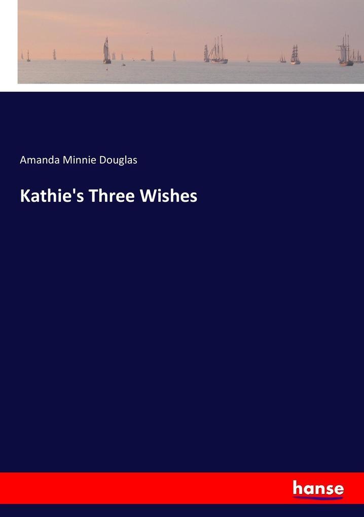 Kathie´s Three Wishes als Buch von Amanda Minni...
