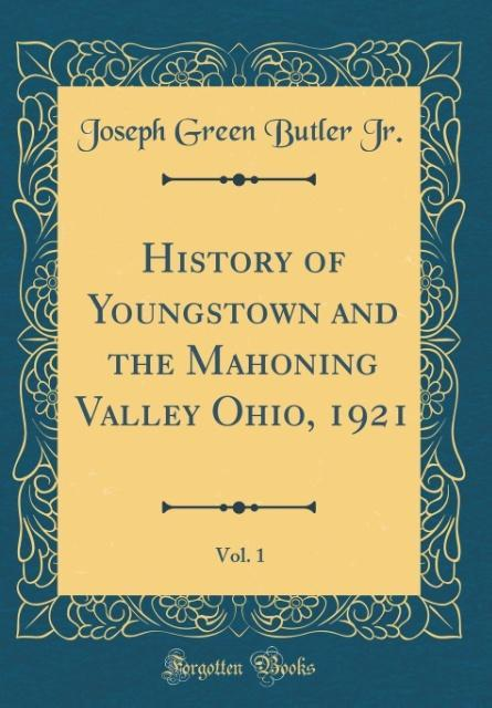 History of Youngstown and the Mahoning Valley O...