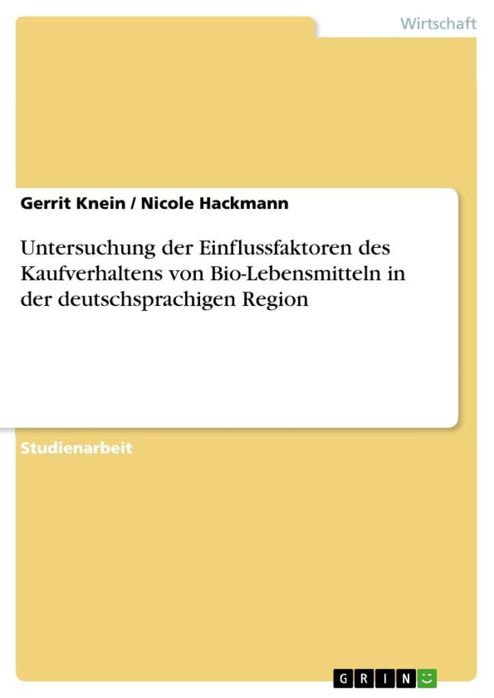 9783668553668 - Gerrit Knein, Nicole Hackmann: Untersuchung der Einflussfaktoren des Kaufverhaltens von Bio-Lebensmitteln in der deutschsprachigen Region als Buch von Gerrit Knein, Nicole Hackmann - Buch