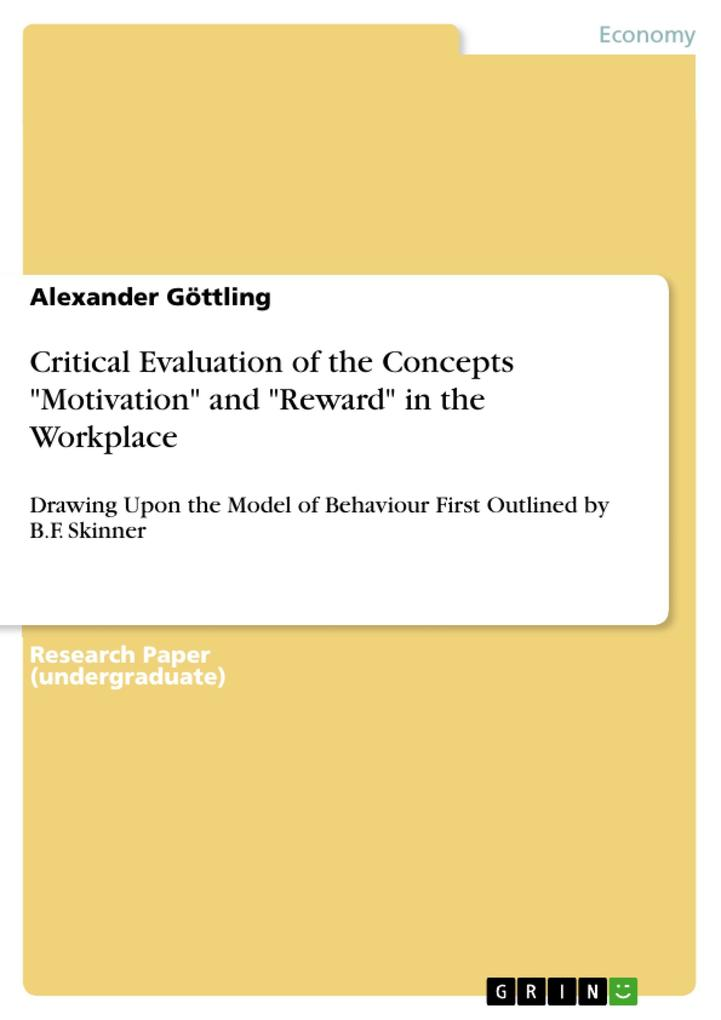 9783668553828 - Alexander Göttling: Critical Evaluation of the Concepts Motivation and Reward in the Workplace als Buch von Alexander Göttling - Buch
