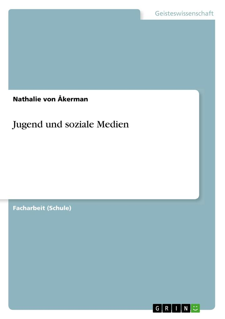 9783668550308 - Nathalie von Åkerman: Jugend und soziale Medien als Buch von Nathalie von Åkerman - Buch