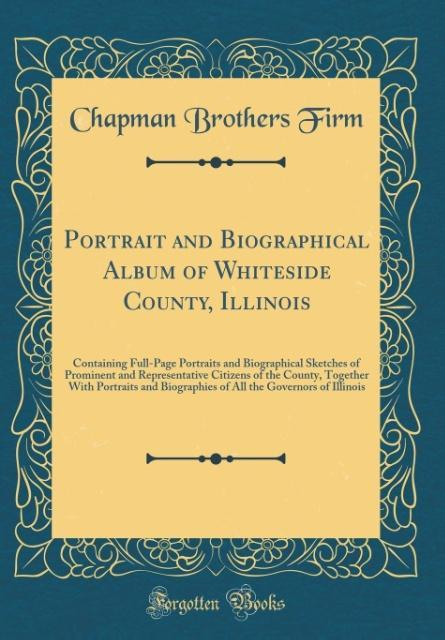 Portrait and Biographical Album of Whiteside Co...