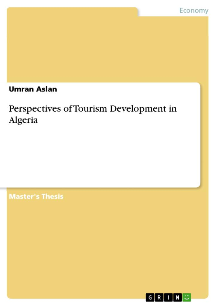 9783668555655 - Umran Aslan: Perspectives of Tourism Development in Algeria als Buch von Umran Aslan - Buch