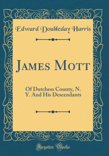 James Mott als Buch von Edward Doubleday Harris