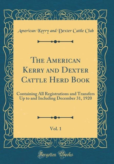 The American Kerry and Dexter Cattle Herd Book,...