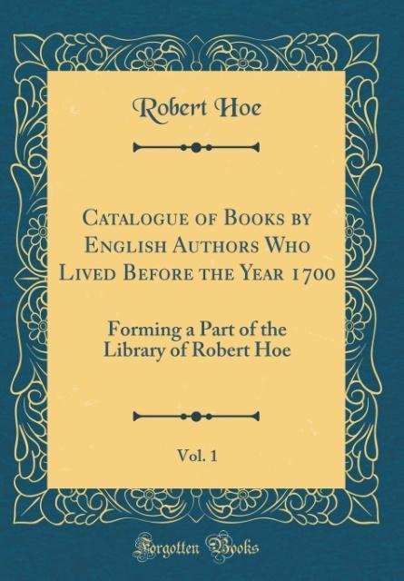 Catalogue of Books by English Authors Who Lived...
