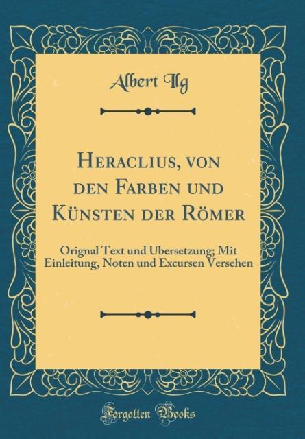 Heraclius, von den Farben und Künsten der Römer...