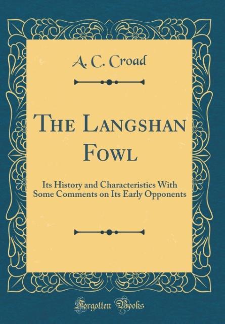 The Langshan Fowl als Buch von A. C. Croad