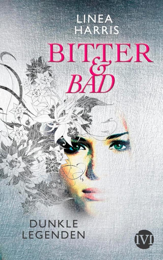 Bitter & Bad. Dunkle Legenden als Buch