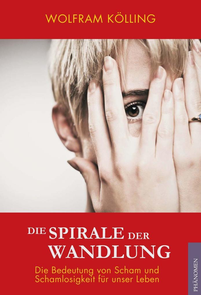 Die Spirale der Wandlung als Buch von Kölling W...