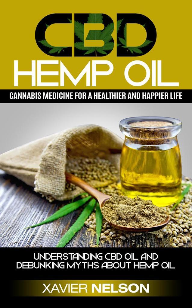 CBD Hemp Oil: Cannabis medicine for a healthier...