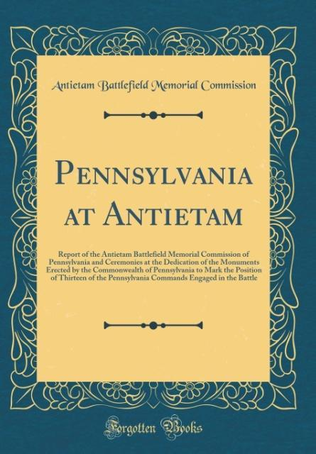 Pennsylvania at Antietam als Buch von Antietam ...