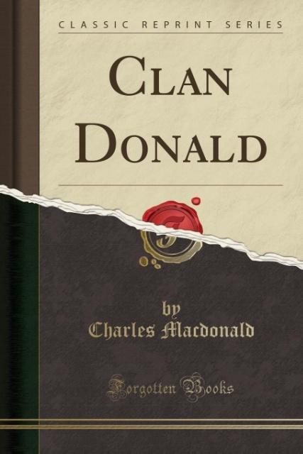 Clan Donald (Classic Reprint) als Taschenbuch v...
