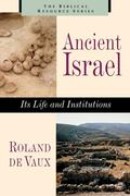 Ancient Israel: Its Life and Instructions