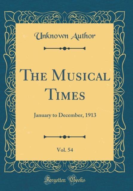 The Musical Times, Vol. 54 als Buch von Unknown...