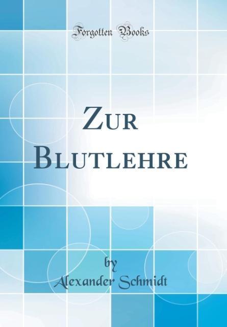 Zur Blutlehre (Classic Reprint) als Buch von Al...