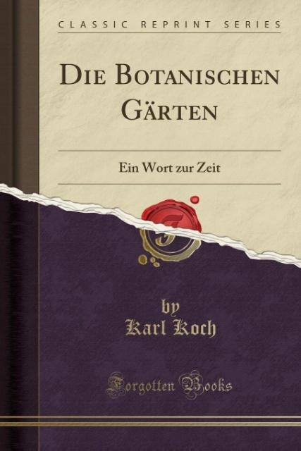 Die Botanischen Gärten als Taschenbuch von Karl...