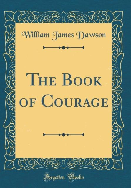The Book of Courage (Classic Reprint) als Buch ...