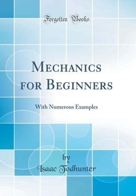 Mechanics for Beginners als Buch von Isaac Todh...
