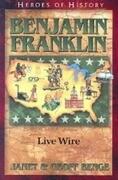 Benjamin Franklin: Live Wire