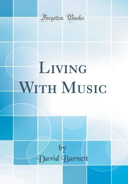 Living With Music (Classic Reprint) als Buch vo...