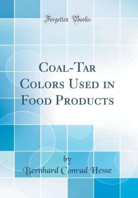 Coal-Tar Colors Used in Food Products (Classic ...