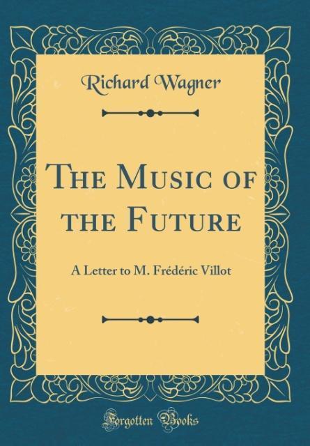 The Music of the Future als Buch von Richard Wa...