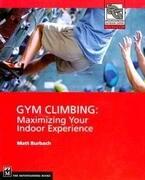 Gym Climbing: Maximizing Your Indoor Experience
