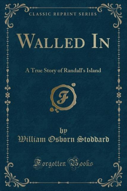 Walled In als Taschenbuch von William Osborn St...