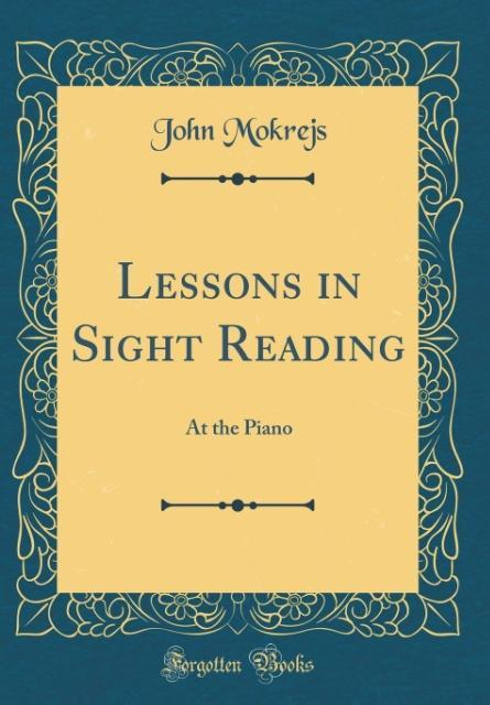 Lessons in Sight Reading als Buch von John Mokrejs