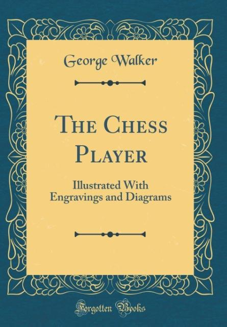 The Chess Player als Buch von George Walker