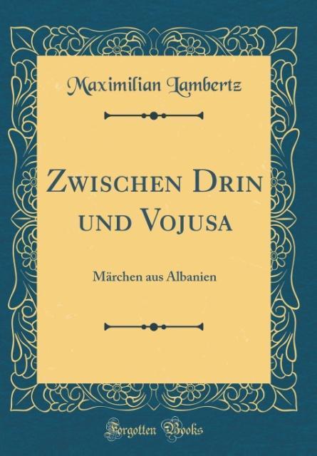 Zwischen Drin und Vojusa als Buch von Maximilia...