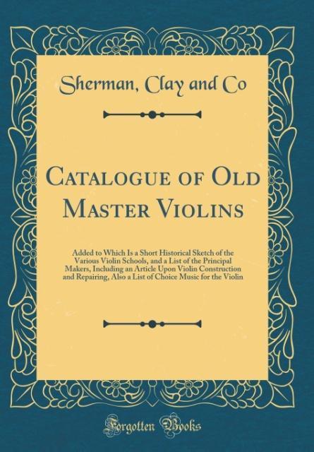Catalogue of Old Master Violins als Buch von Sh...
