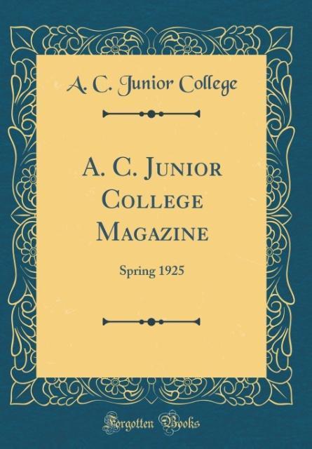 A. C. Junior College Magazine als Buch von A. C...