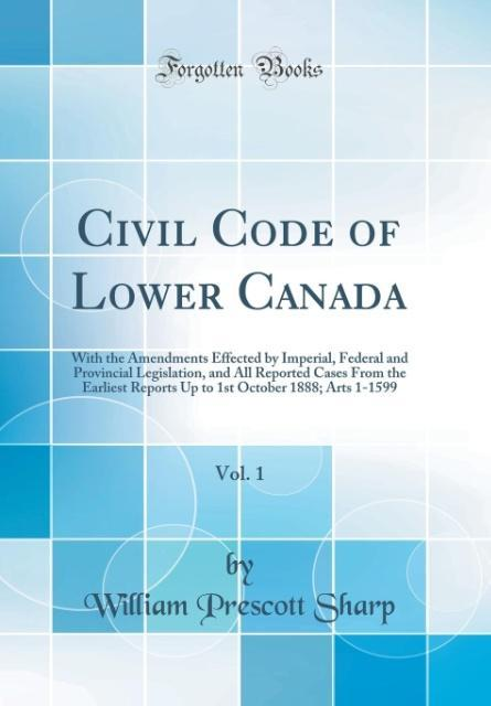 Civil Code of Lower Canada, Vol. 1 als Buch von...